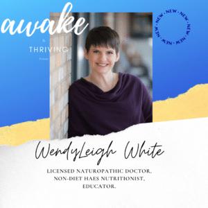 WendyLeigh White IG Awake and Thriving